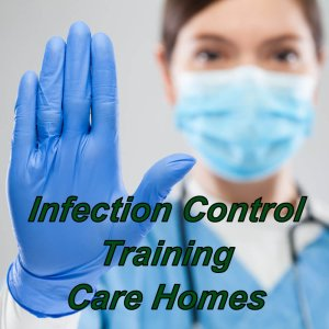 Infection control training online suitable for care homes and the social care environment